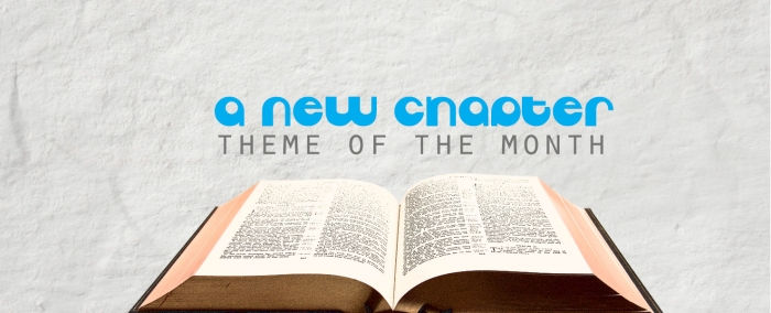 A New Chapter (Theme of the Month)